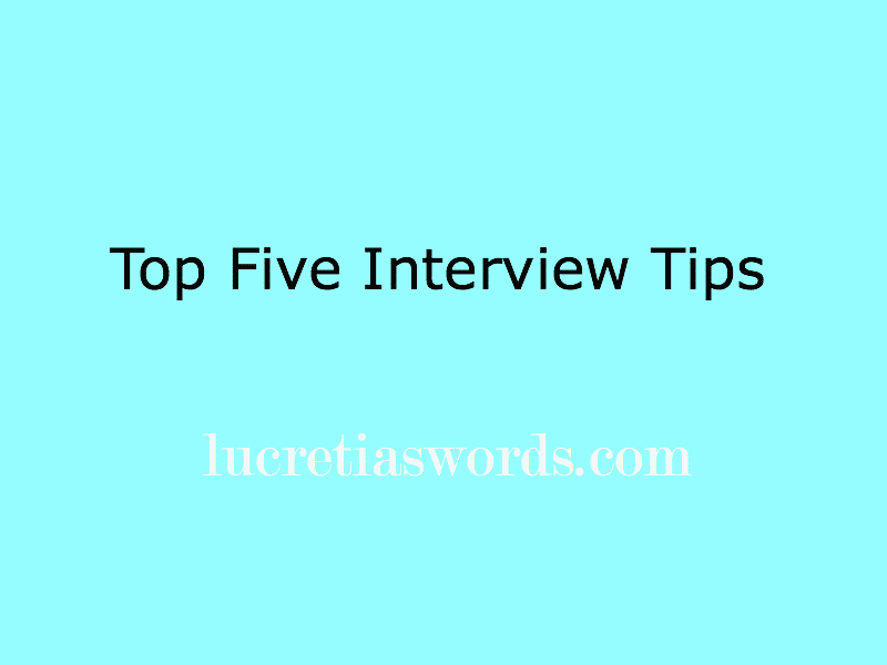 Top Five Interview Tips