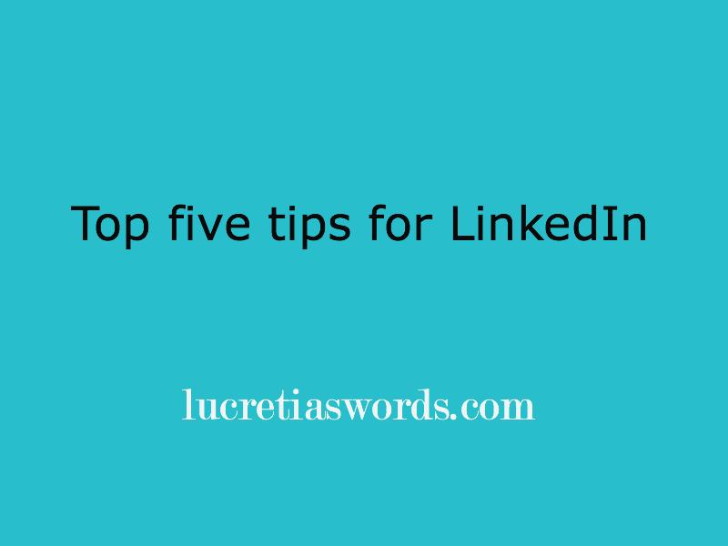 Top five tips for LinkedIn